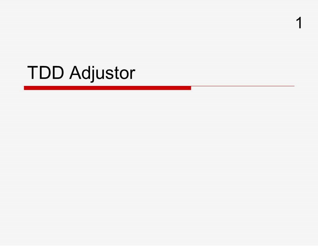 TDD Adjustor 1