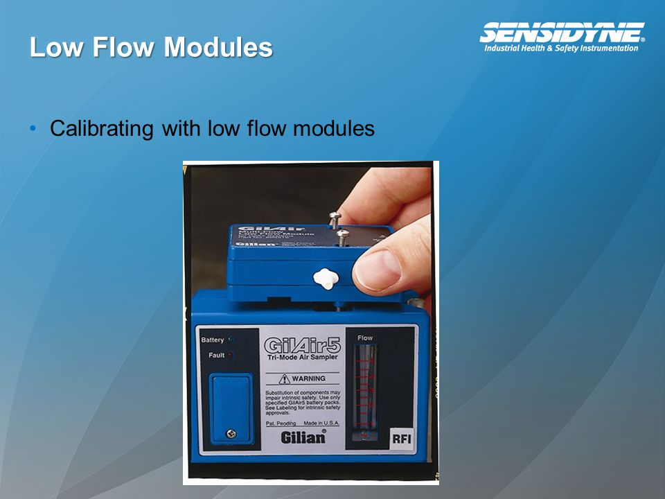 Low Flow Modules Calibrating with low flow modules