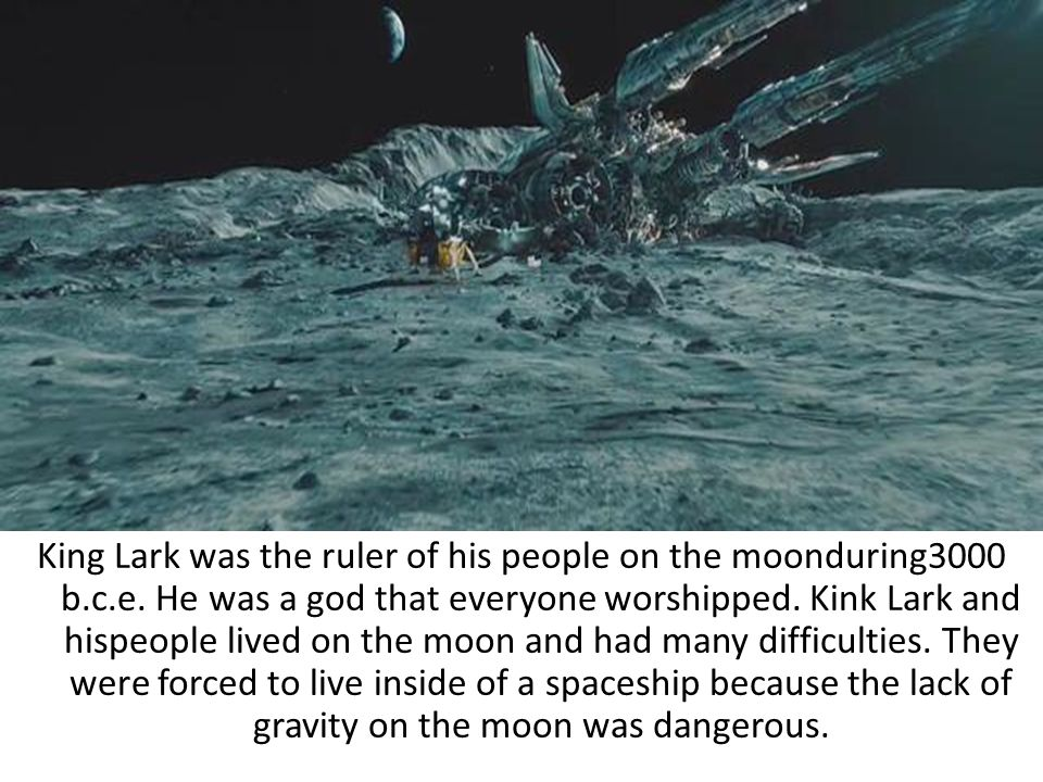 King Lark was the ruler of his people on the moonduring3000 b.c.e.