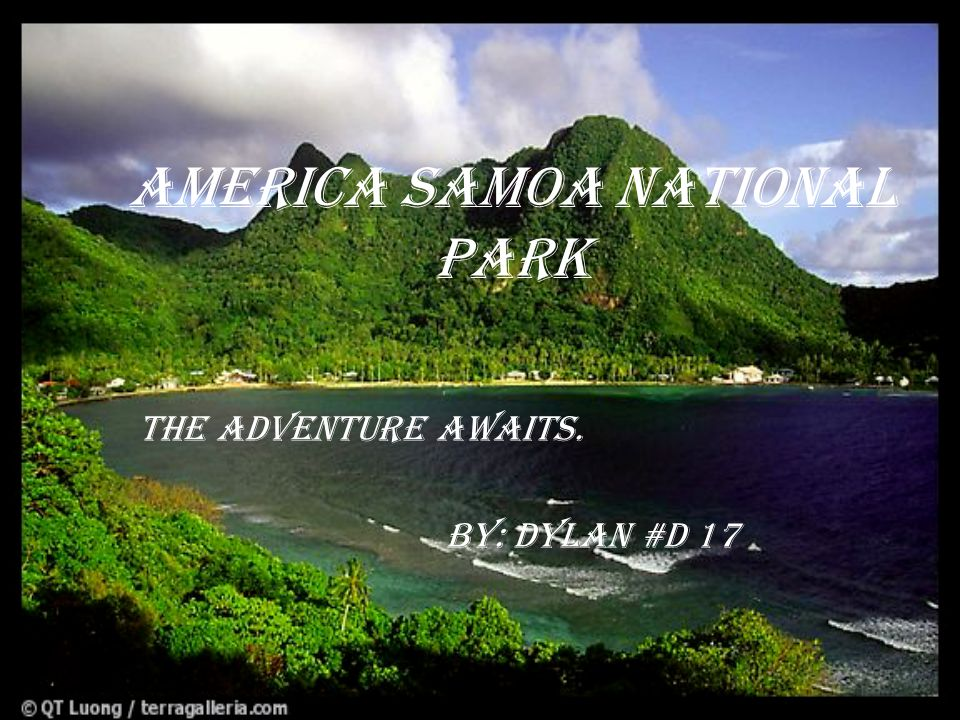America Samoa National Park The adventure awaits. by: Dylan #d 17
