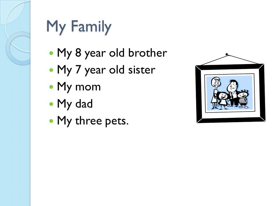 My pets Ko-Ko, my horse Jessie, my small dog Stormy, my chinese fighting fish [or beta fish.]