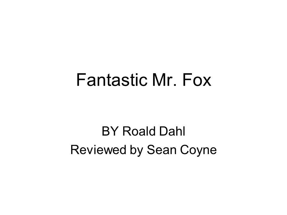 Fantastic Mr. Fox BY Roald Dahl Reviewed by Sean Coyne