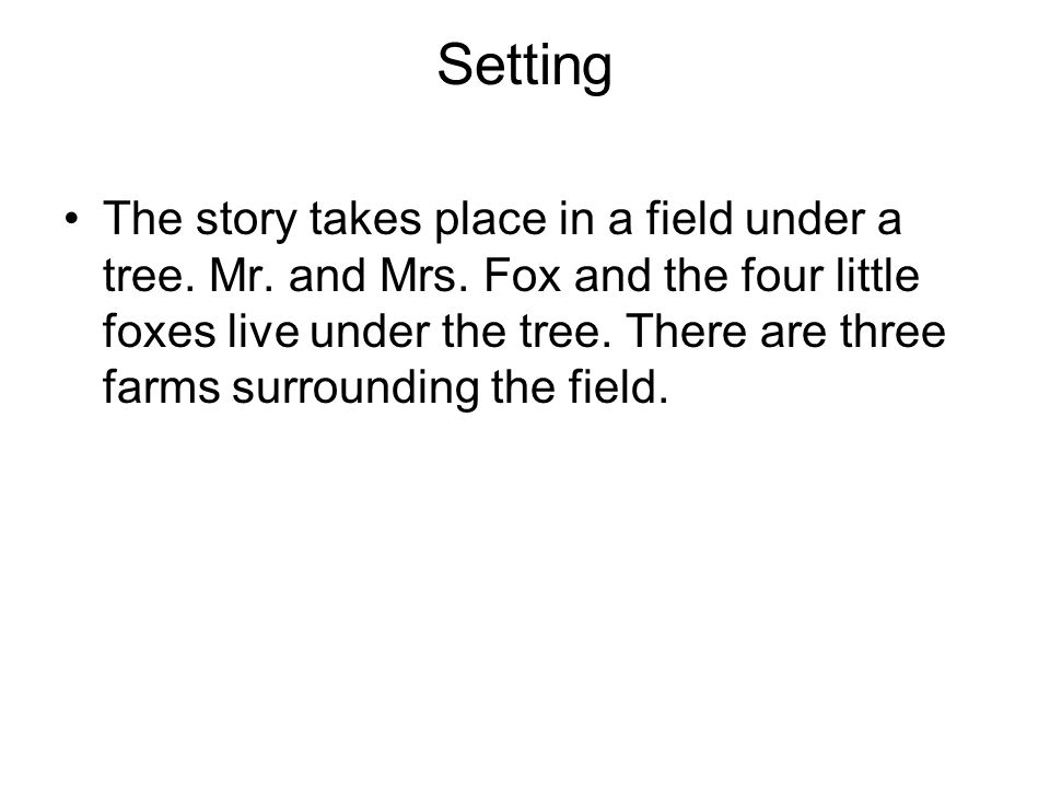 Setting The story takes place in a field under a tree.