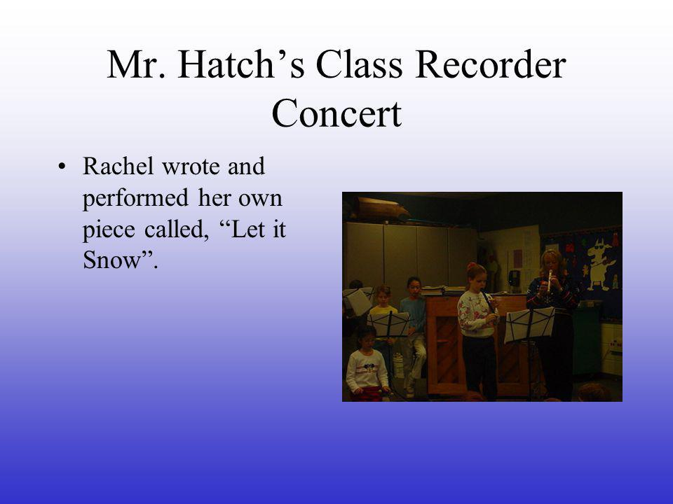 """Mr. Hatch's Class Recorder Concert Rachel wrote and performed her own piece called, """"Let it Snow""""."""