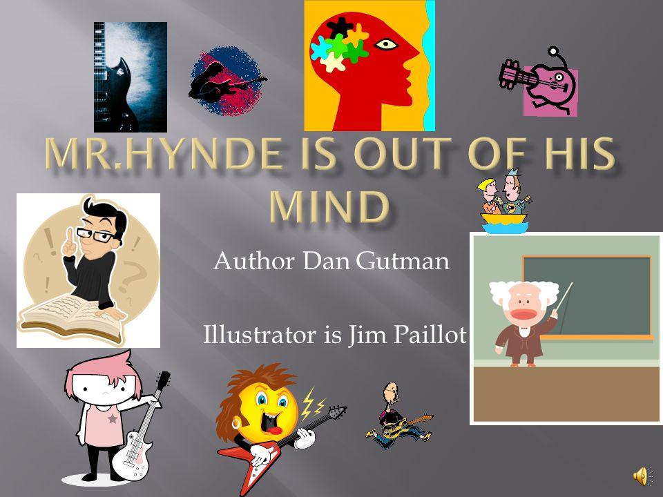 Author Dan Gutman Illustrator is Jim Paillot