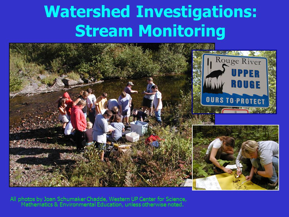A picture is worth 1000 words - document your work! Stream Habitat Assessment