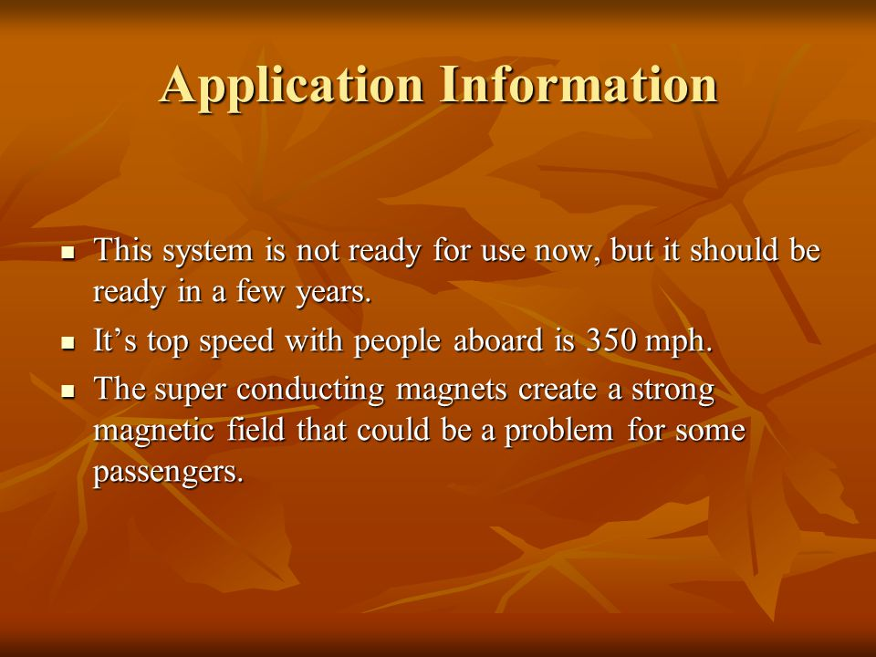 Application Information This system is not ready for use now, but it should be ready in a few years.