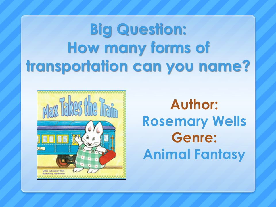 Big Question: How many forms of transportation can you name.