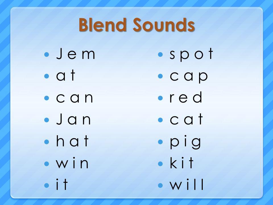 Blend Sounds J e m a t c a n J a n h a t w i n i t s p o t c a p r e d c a t p i g k i t w i l l