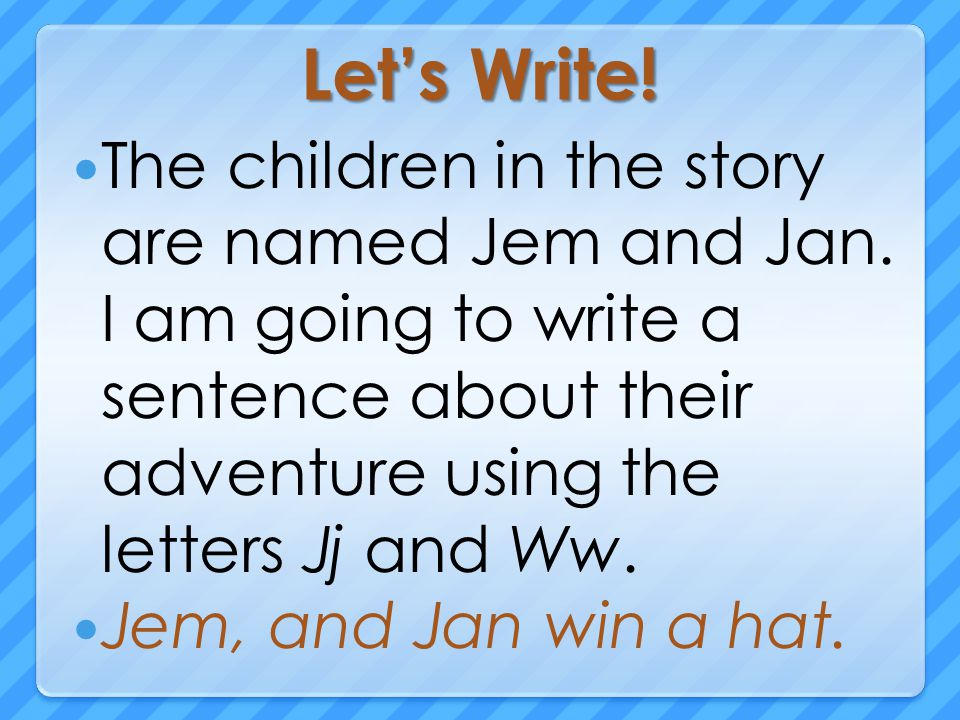 Let's Write. The children in the story are named Jem and Jan.