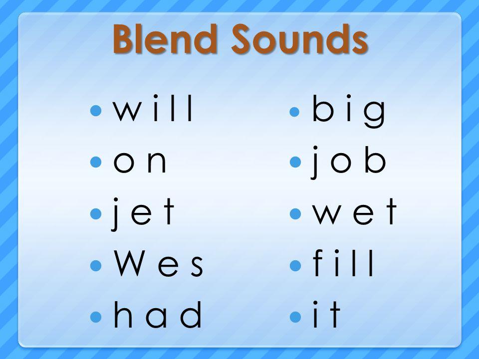 Blend Sounds w i l l o n j e t W e s h a d b i g j o b w e t f i l l i t