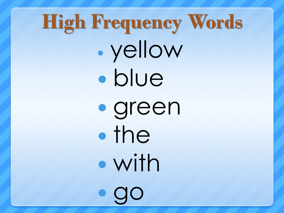 High Frequency Words yellow blue green the with go