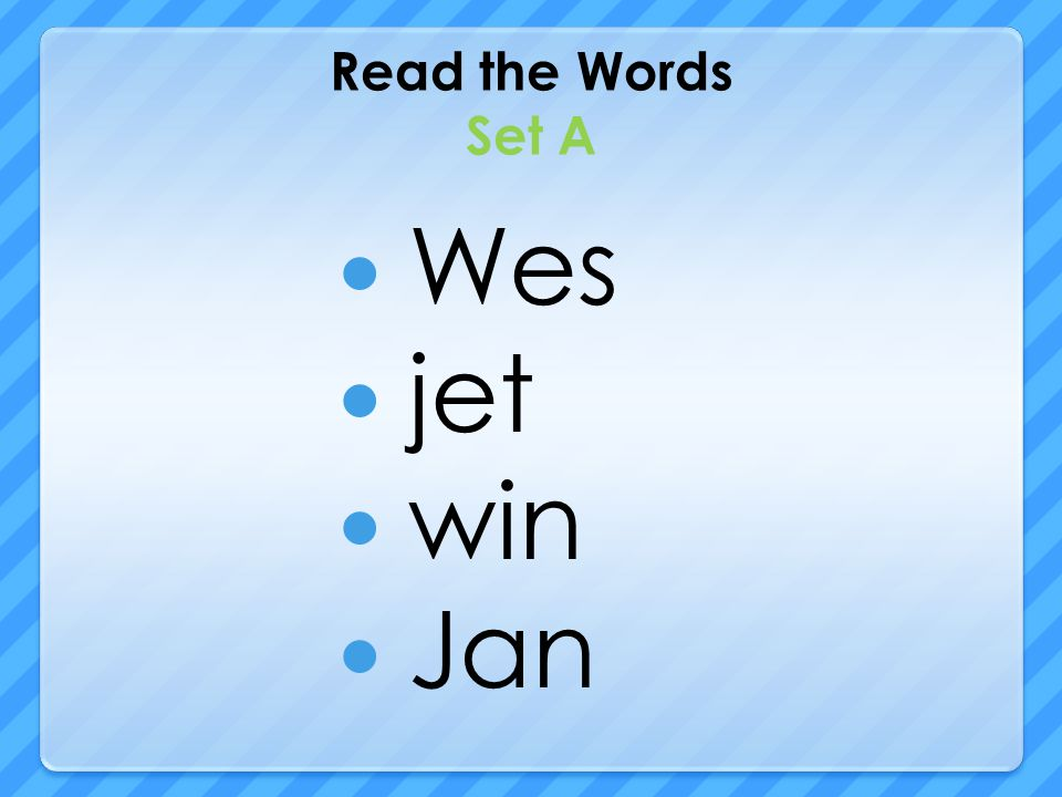 Read the Words Set A Wes jet win Jan