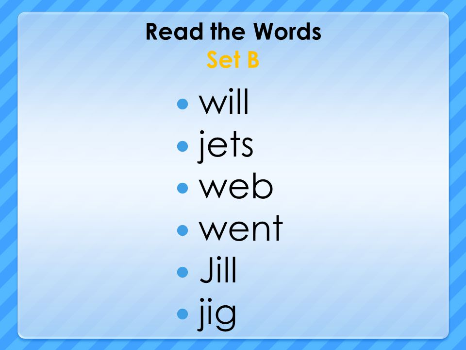 Read the Words Set B will jets web went Jill jig