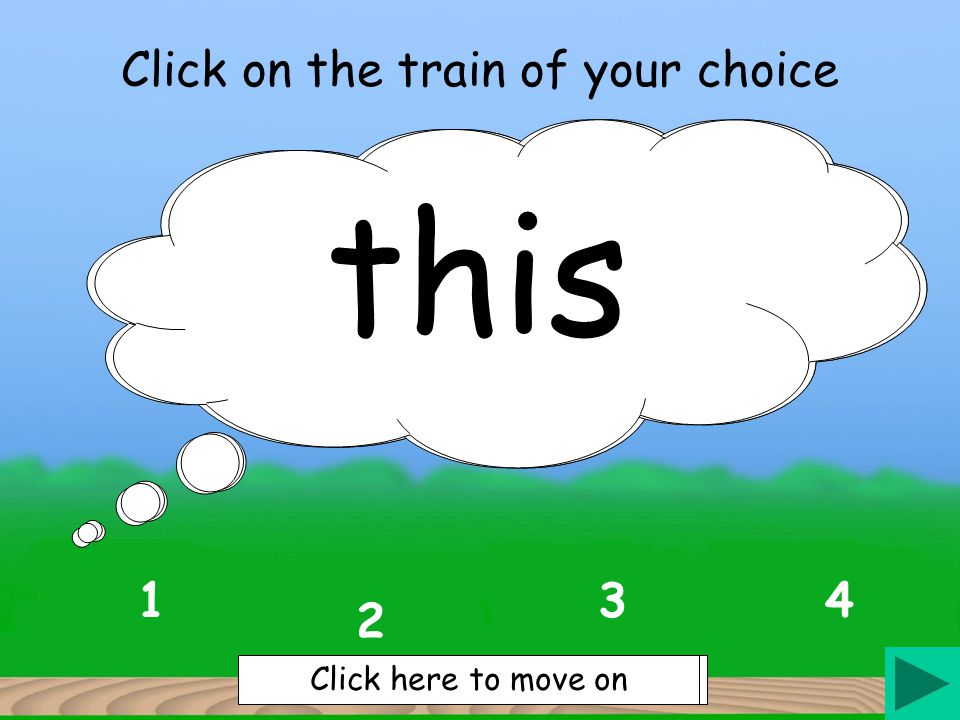 Click on the train of your choice 1 2 34 said Click here to move on is Click here to move on he Click here to move on for Click here to move on