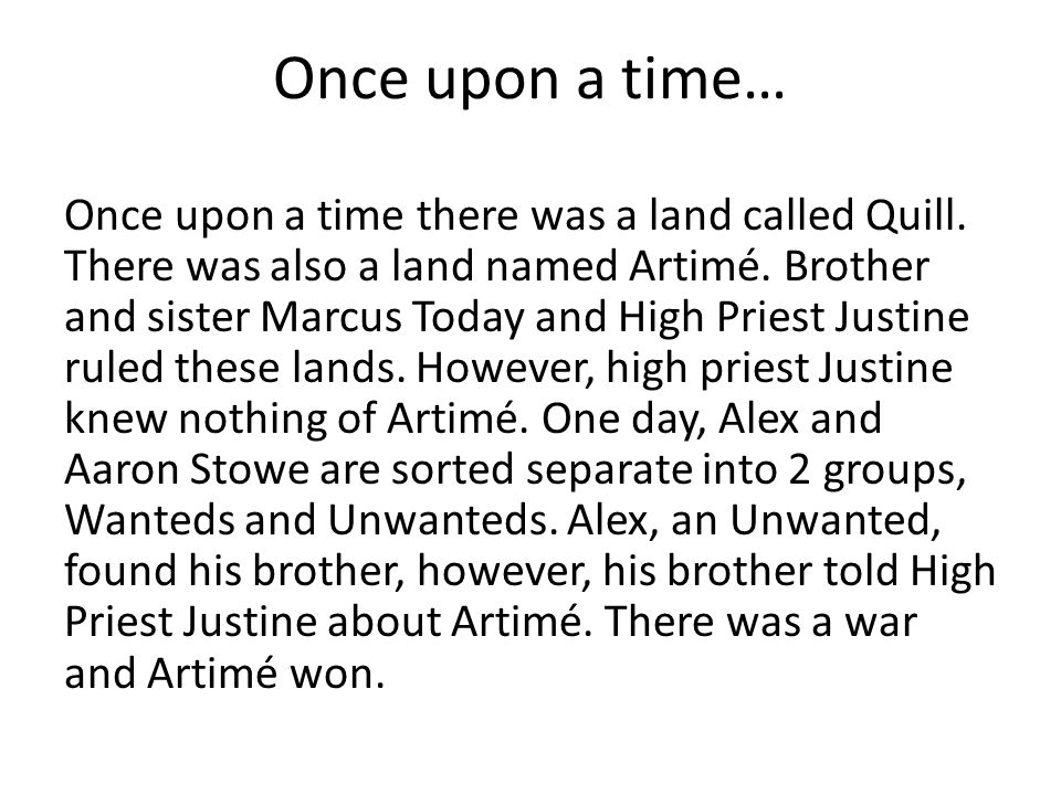 Once upon a time… Once upon a time there was a land called Quill.