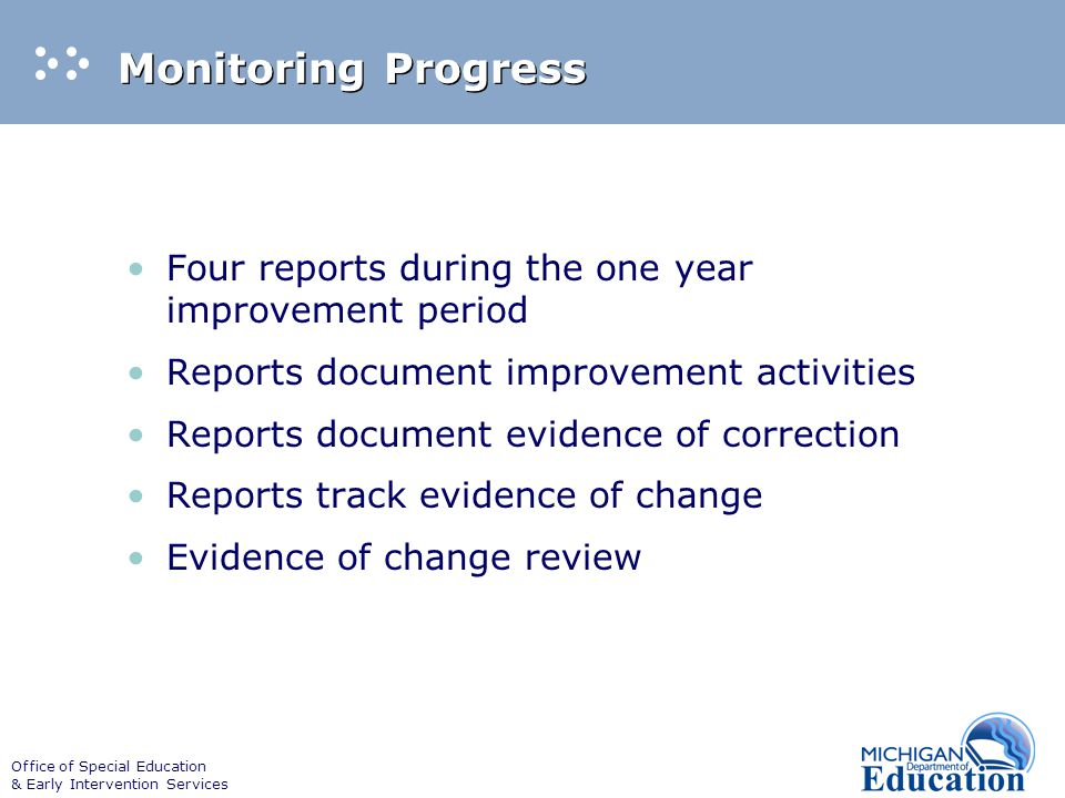 Office of Special Education & Early Intervention Services Lack of Progress Increased Technical Assistance Revised Improvement Plan Extended Timelines Progressive Interventions