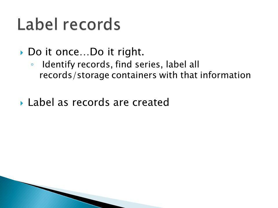  State University Model Retention Schedule same for all Kentucky state university  Organized by major functional groups  Use search function…try different terms  Commonly Used Series