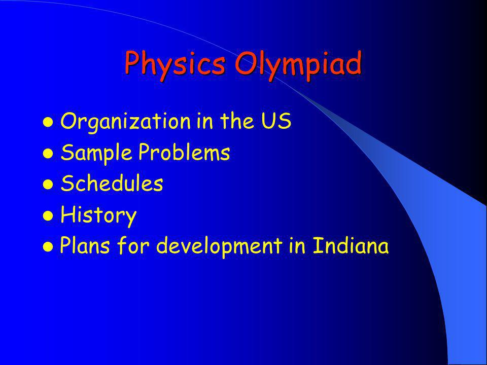 Physics Olympiad started in Eastern Europe in the early 50's In Poland it was initiateted by prof.