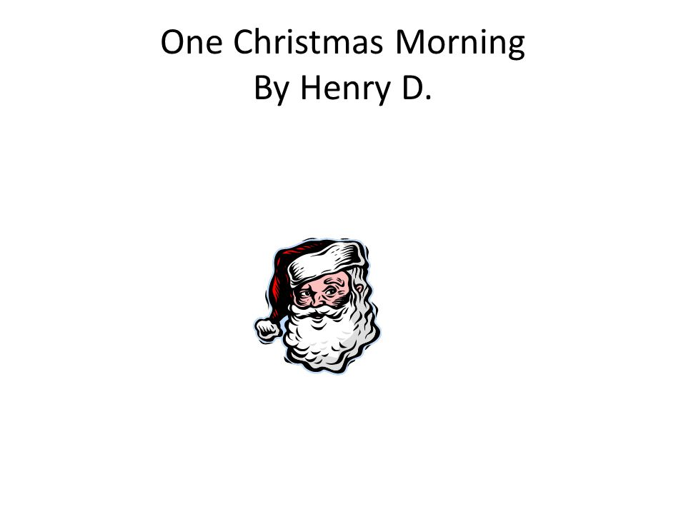 One Christmas Morning By Henry D.