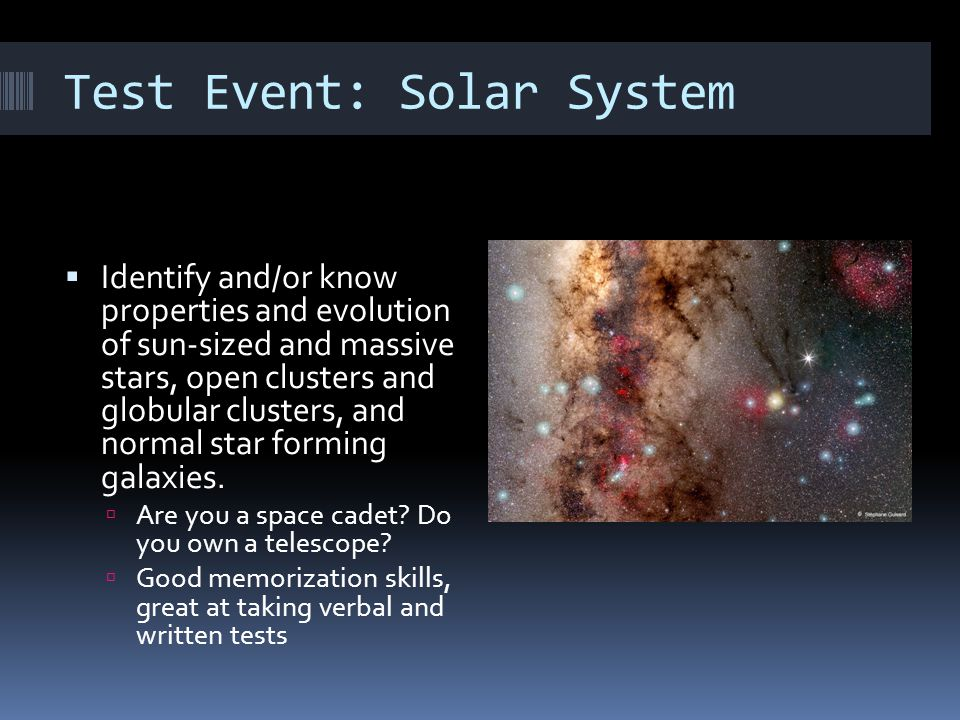 Test Event: Solar System  Identify and/or know properties and evolution of sun-sized and massive stars, open clusters and globular clusters, and norm