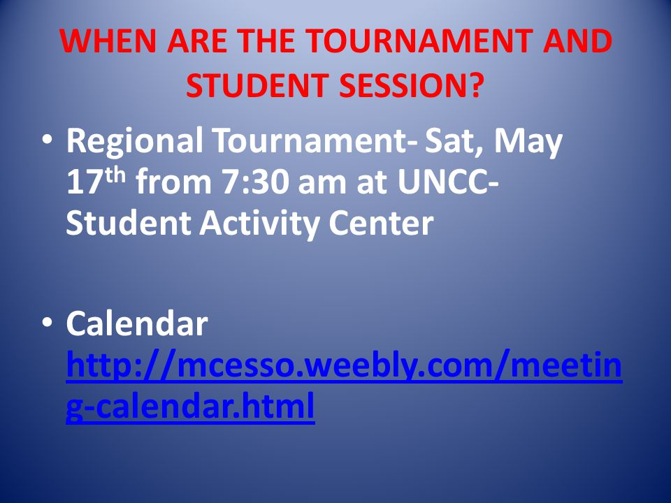 WHEN ARE THE TOURNAMENT AND STUDENT SESSION.