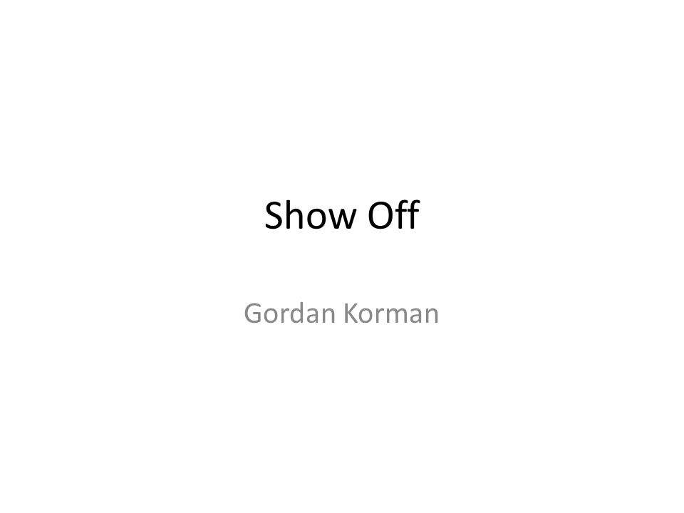 Show Off Gordan Korman