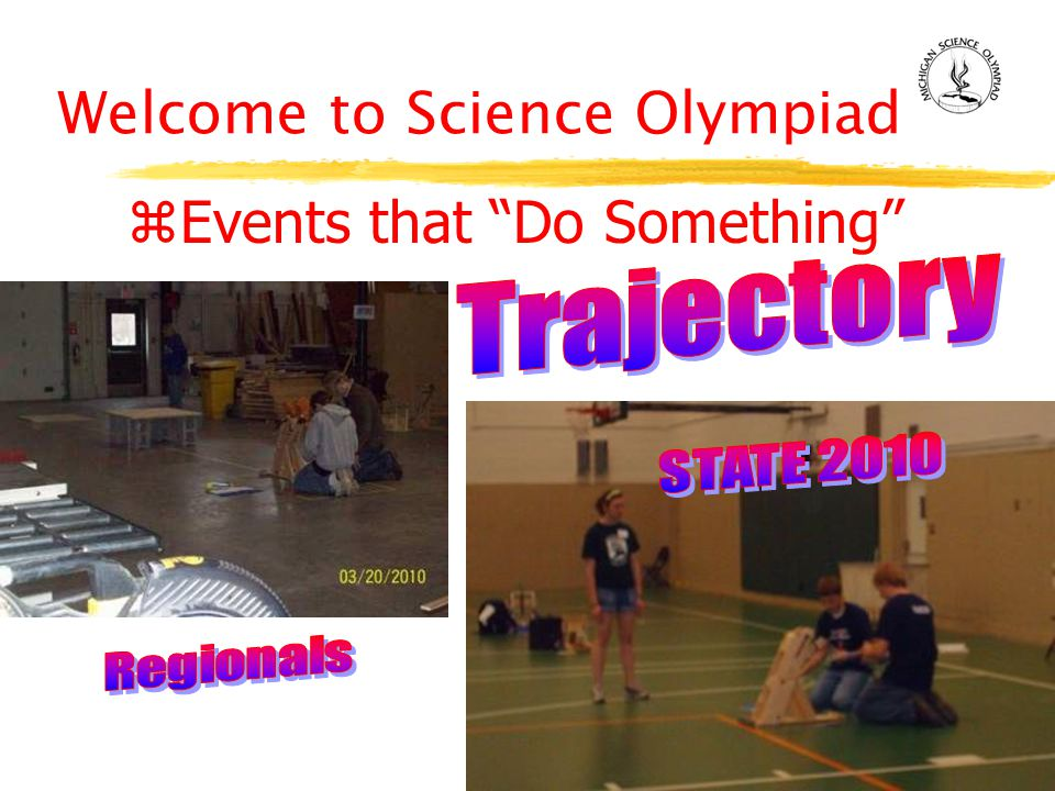 Welcome to Science Olympiad zEvents that Do Something