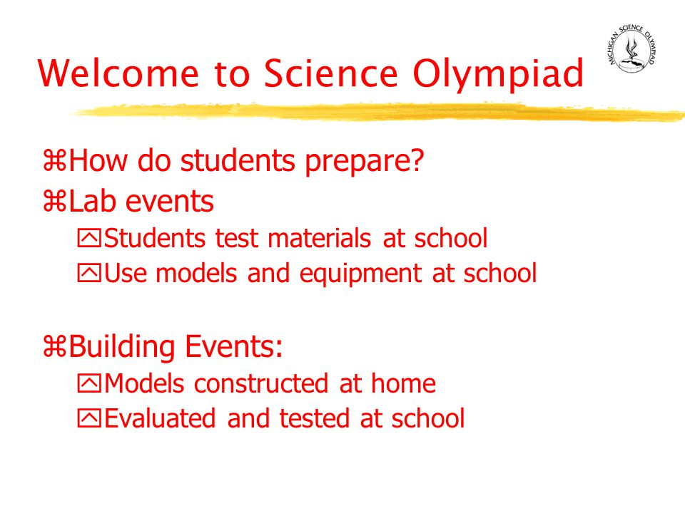 Welcome to Science Olympiad zHow do students prepare.