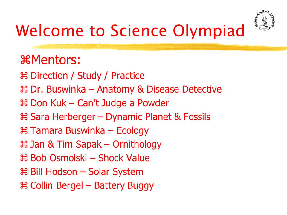 Welcome to Science Olympiad zMentors: zDirection / Study / Practice zDr.