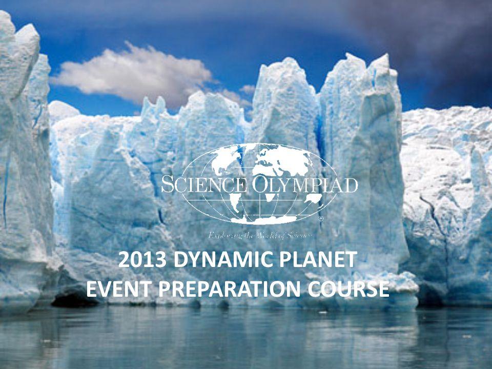 2013 DYNAMIC PLANET EVENT PREPARATION COURSE