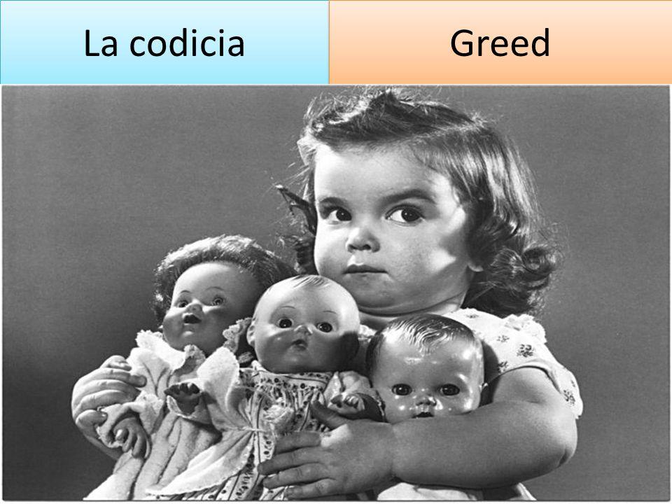 La codicia Greed