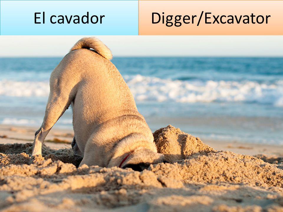 El cavador Digger/Excavator