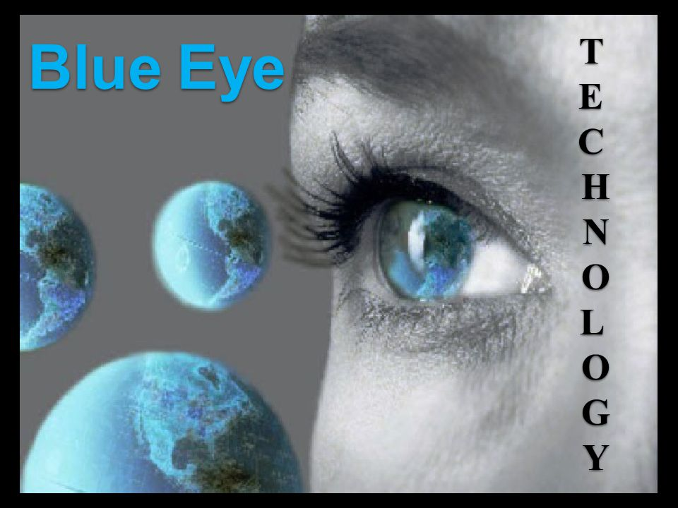 Outline:  Introduction  How can we make computers see and feel  How was the term blue-eyes coined.