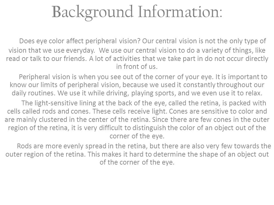 B ackground Information: Does eye color affect peripheral vision.
