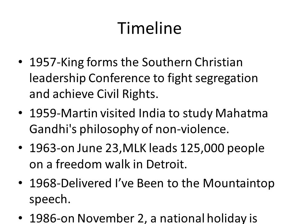 Timeline 1957-King forms the Southern Christian leadership Conference to fight segregation and achieve Civil Rights.