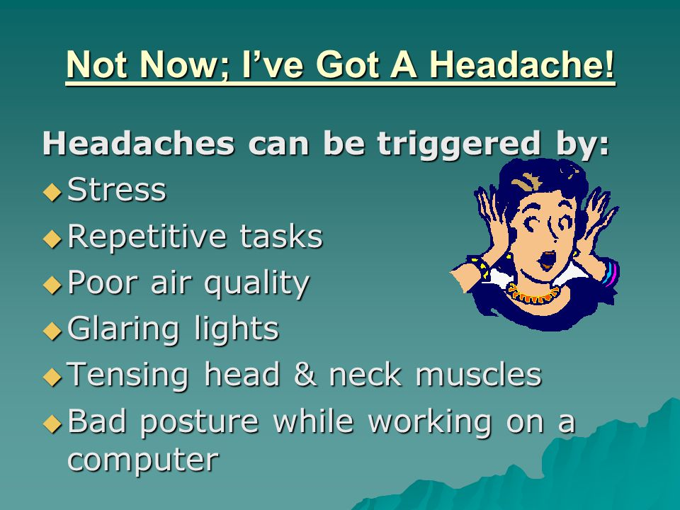 Not Now; I've Got A Headache.
