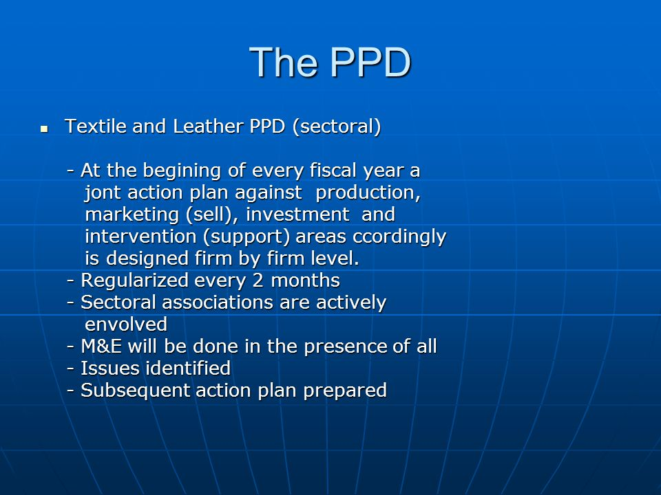 The PPD Textile and Leather PPD (sectoral) Textile and Leather PPD (sectoral) - At the begining of every fiscal year a - At the begining of every fisc
