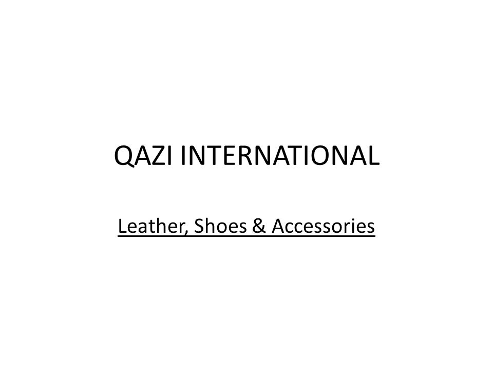 QAZI INTERNATIONAL Leather, Shoes & Accessories