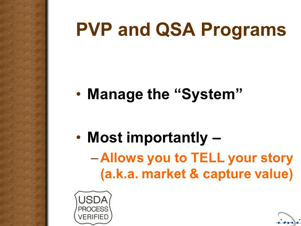 "PVP and QSA Programs Manage the ""System"" Most importantly – –Allows you to TELL your story (a.k.a. market & capture value)"