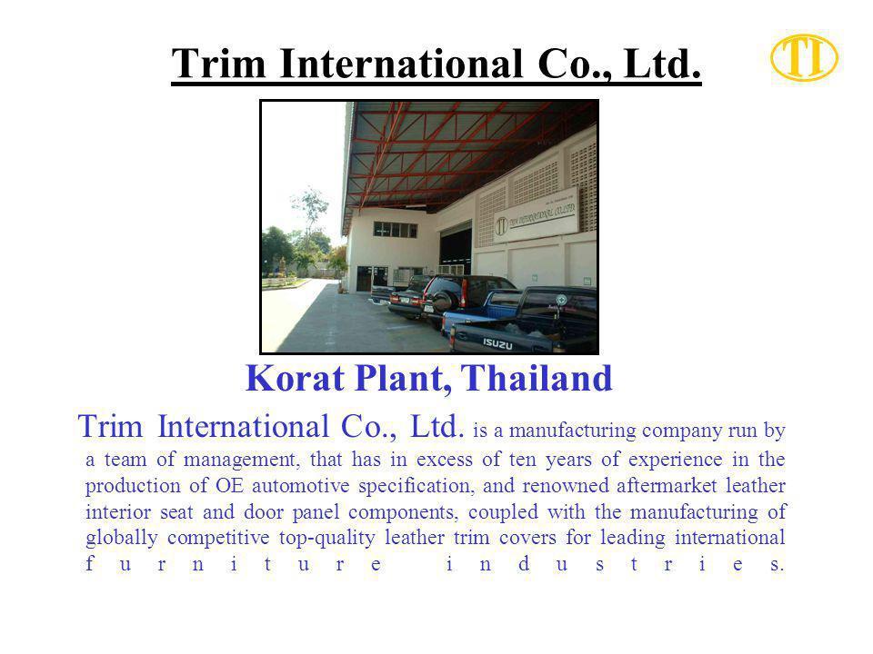 Trim International Co., Ltd.Korat Plant, Thailand Trim International Co., Ltd.