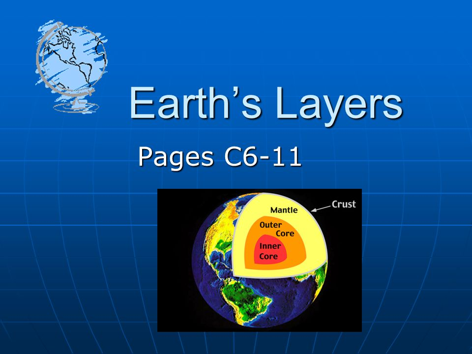 For Discussion What are the three layers of the earth.