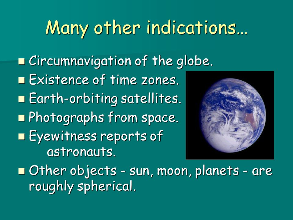 Many other indications… Circumnavigation of the globe.
