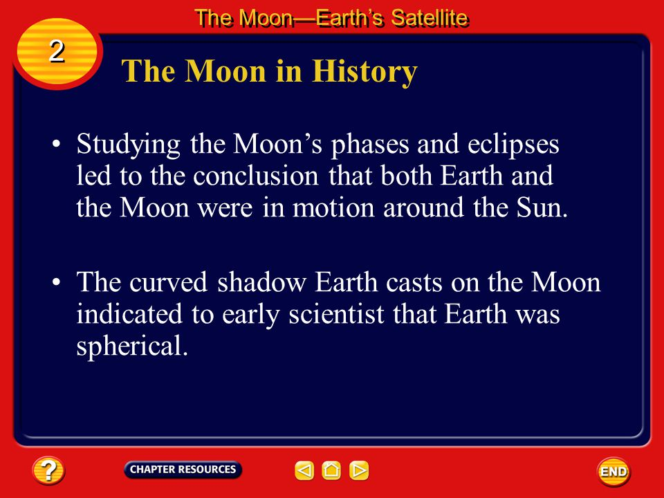 The Moon's Origin The Moon—Earth's Satellite 2 2 Another held that the Moon and Earth condensed from the same cloud of dust and gas. An alternative th