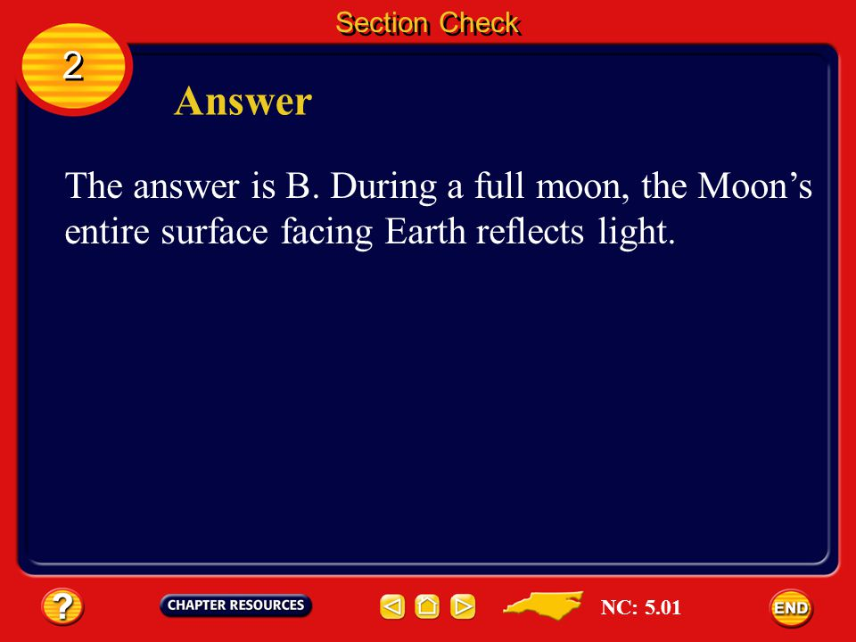 Section Check 2 2 Question 1 A(n) ________occurs when the Moon's entire surface facing Earth reflects light. A. eclipse B. full moon C. new moon D. ol