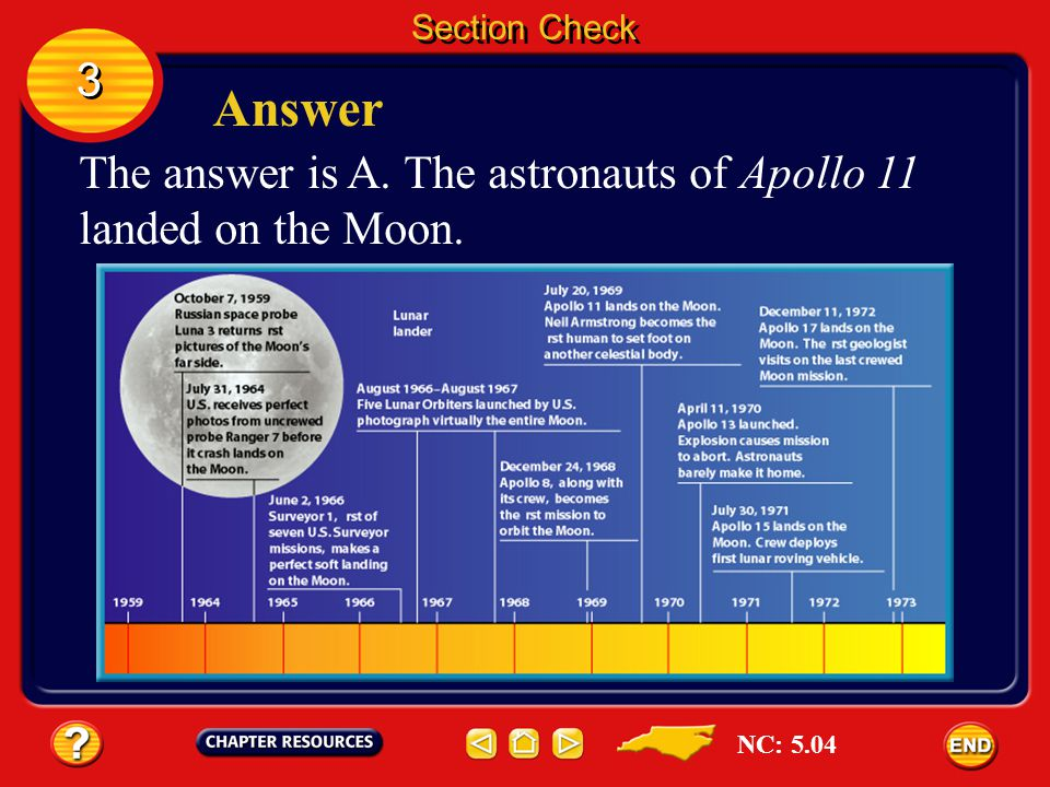 Section Check 3 3 Question 1 The space mission that accomplished the landing of U.S. astronauts on the Moon was __________. A. Apollo B. Lunar Orbiter