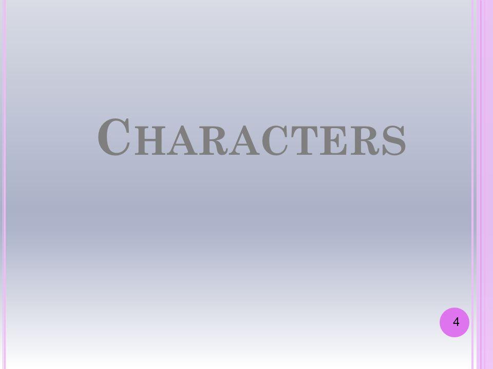 C HARACTERS 4