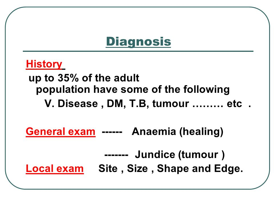 Diagnosis History up to 35% of the adult population have some of the following V.