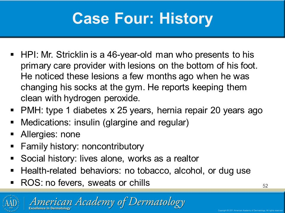 Case Four: History  HPI: Mr.