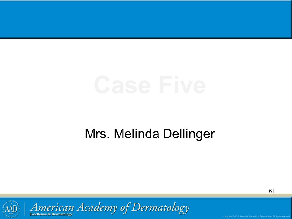 Case Five Mrs. Melinda Dellinger 61